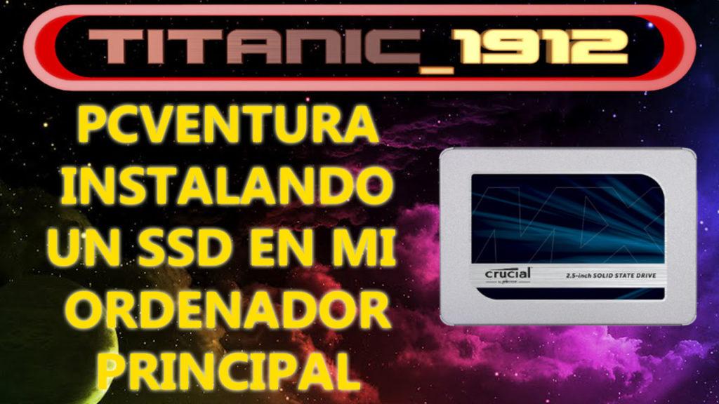 PCVENTURA: INSTALANDO UN SSD EN MI ORDENADOR PRINCIPAL